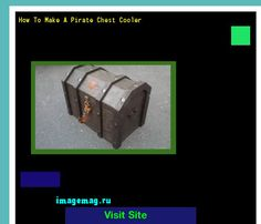 How To Make A Pirate Chest Cooler 075534 - The Best Image Search