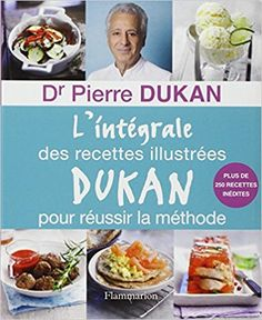 Amazon.fr - L'intégrale des recettes illustrées Dukan pour réussir la méthode - Pierre Dukan, Motoko Okuno, Rachel Levy, Bernard Radvaner - Livres