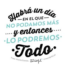 Habrá un día en el que no podamos más y entonces lo podremos todo. ✿ Quote / Inspiration in Spanish / motivation for learning Spanish / Spanish podcast  - Repin for later!