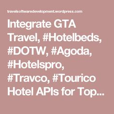 Integrate GTA Travel, #Hotelbeds, #DOTW, #Agoda, #Hotelspro, #Travco, #Tourico Hotel APIs for Top Hotel Inventory – Provab.com  Booking your hotel through online hotel reservation software is easy. The availability of multiple accommodations for each destination, gives end users enough flexibility to choose a right hotel at right cost. #cambodia #myanmar
