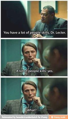 """""""Wait what. Dr Hannibal Lecter, Hannibal Tv Series, Nbc Hannibal, Will Graham, Hannibal Funny, Funny Memes, Jokes, Mads Mikkelsen, Movies And Tv Shows"""