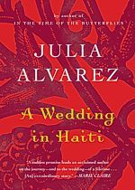 A Wedding in Haiti: The Story of a Friendship, a book of nonfiction by Julia Alvarez, available now in hardcover and paperback -- click for book summary