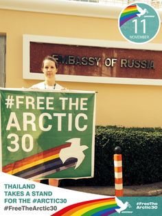 """""""I wanted to peacefully protest outside the Russian Embassy in Bangkok today to remind the world that the Arctic 30 are still in jail and that we must not forget about them."""""""