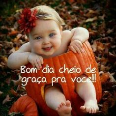 Bom dia Peace Love And Understanding, My Children, Kids, Baby In Pumpkin, Good Morning Images, Pretty Baby, Fashion Pictures, Peace And Love, Cute Babies