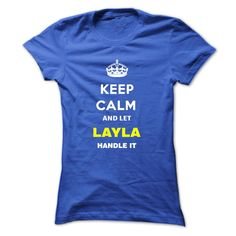 Keep Calm And Let Layla Handle It