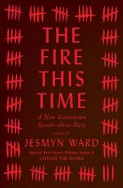 Junior Library Guild : The Fire This Time: A New Generation Speaks about Race by Jesmyn Ward