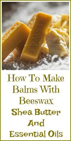 How to make beeswax balms with essential oils.