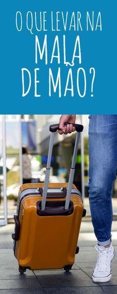 O que levar e o que não levar na mala de mão?