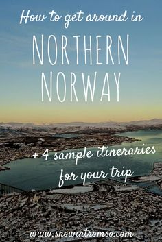 Would you like to visit Northern Norway? Then click through to find more info on getting around in the North and 4 sample itineraries for your trip!