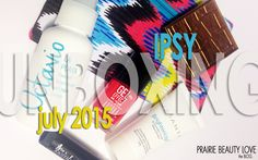 Prairie Beauty: UNBOXING: Ipsy July 2015