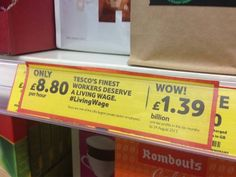 Tesco mocked by Living Wage campaign group in doctored supermarket price tags - Business News - Business - The Independent Price Tag Design, I Hate Work, Working In Retail, Shop Price, Guerrilla, Say Hi, Embedded Image Permalink, Brewery, Campaign