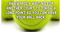 Just Pinned to General: Tennis probs #tennisproblems...