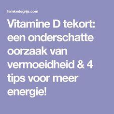 Vitamine D tekort: een onderschatte oorzaak van vermoeidheid & 4 tips voor meer energie!