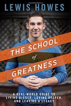 The School of Greatness: A Real-World Guide to Living Bigger, Loving Deeper, and Leaving a Legacy by Lewis Howes http://www.amazon.com/dp/1623365961/ref=cm_sw_r_pi_dp_mq9gwb1G7BM9A