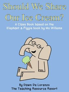 """This FREEBIE is for you to create a class book based in the adorable Elephant and Piggie book titled """"Should I Share My Ice Cream?""""  by Mo Willems.  Students will draw a picture of something and complete the sentence """"Should I share my ________?""""  the last page says """"YES!"""