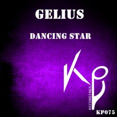 Coming Soon !!! Gelius - Dancing Star (KP075) Release Date on Beatport : FEB.03.2014