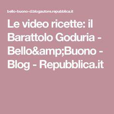 Le video ricette: il Barattolo Goduria - Bello&Buono - Blog - Repubblica.it