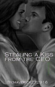 Stealing A Kiss From The CEO - marivic javellana - Wattpad