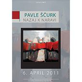 Razstava: Nazaj k naravi Avtor: Pavle Ščurk april 2011