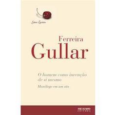 Livro - Sabor Literário - O Homem Como Invenção de Si Mesmo - Ferreira Gullar - Poesia no Extra.com.br