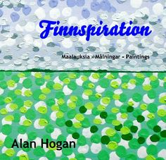A selection of paintings by Alan Hogan inspired and produced while living in Finland.  #artgifts #finland #alanhogan #hoganart #theartgaragefinland #finnspiration