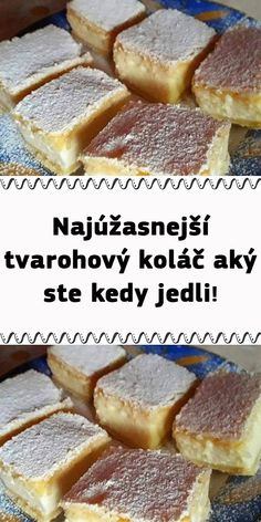 Najúžasnejší tvarohový koláč aký ste kedy jedli! A Table, Smoothies, French Toast, Cheesecake, Deserts, Dessert Recipes, Food And Drink, Cooking Recipes, Breakfast