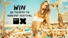 Win 2 x Tickets to Hideout Festival