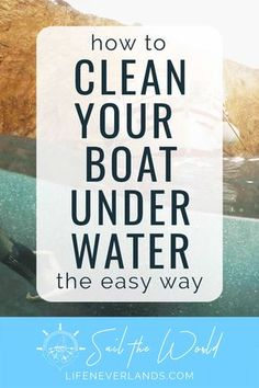 How to clean your boat underwater the easy way Have you ever wanted to clean your boat underwater yourself? This article provides all the tips and tools required to do the job yourself like a pro. Sailboat Restoration, Liveaboard Sailboat, Boat Cleaning, Boating Tips, Boating Holidays, Sailboat Living, Boat Safety, Boat Stuff, Boat Building