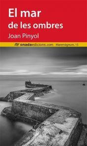 Pinyol, Joan. El Mar de les ombresBenicarló : Onada, 2015 Novels, Fiction, Romance Novels