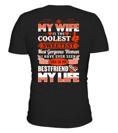 My Wife My Life  husband#tshirt#tee#gift#holiday#art#design#designer#tshirtformen#tshirtforwomen#besttshirt#funnytshirt#age#name#october#november#december#happy#grandparent#blackFriday#family#thanksgiving#birthday#image#photo#ideas#sweetshirt#bestfriend#nurse#winter#america#american#lovely#unisex#sexy#veteran#cooldesign#mug#mugs#awesome#holiday#season#cuteshirt
