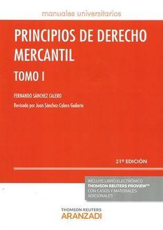 Principios de derecho mercantil / Fernando Sánchez Calero ; edición actualizada por Juan Sánchez-Calero Guilarte. 21ª ed. (12ª en Aranzadi). 2 vols. Cizur Menor : Thomson Reuters Aranzadi, 2016.