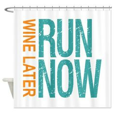 Run Now Wine Later Shower Curtain #funny #fitness #bathroom