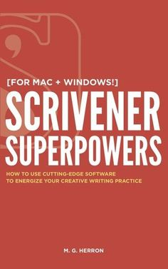 """Read """"Scrivener Superpowers"""" by M. G. Herron available from Rakuten Kobo. Not Just Another Technical Manual If you've ever been intimidated by Scrivener, set your fears to rest. Scrivener Sup..."""