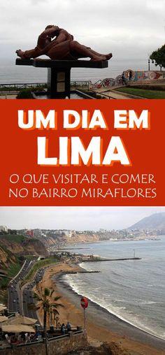 O que fazer em um dia em Lima! Um Roteiro para aproveitar um dos bairros mais famosos, o Miraflores!