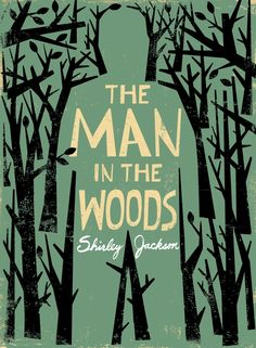 The Man in the Woods, Shirley Jackson - The New Yorker