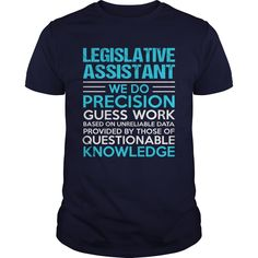LEGISLATIVE ASSISTANT T-Shirts, Hoodies. CHECK PRICE ==► Funny Tee Shirts