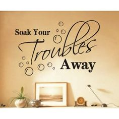 0801 Soak Your Troubles Away Removable Wall Decals Quotes Inspirational Quotes Wall Art Vinyl Lettering Room Decor