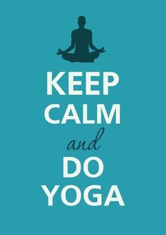 keep calm & do Yoga Loved and pinned by www.downdogboutique.com