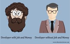 Developer with and without Job  #Developer #IT #InformationTechnology #Job #Salary #Beard #Interview #Work #Funny