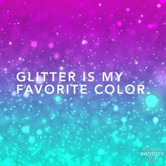 Glitter everything