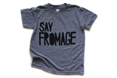 Say Fromage tee