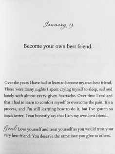 Become your own best friend, this couldn't be more true for me throughout high school