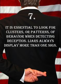 Deception Tip 7 - How To Detect Deception - A Guide To Deception - http://spencercoffman.com/deception-tip-7/