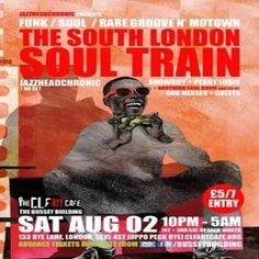 South London Soul Train at The CLF Art Cafe AKA The Bussey Building, 133 Rye Lane, London, SE15 4ST, UK. On 2 Aug 2014 at 10pm to 5am. The Summer continues as does The South London Soul Train. Continuing its twice monthly mission to funk up your mind and force yoh soul with the best of times.URLs: Tickets: http://atnd.it/13200-0 Facebook: http://atnd.it/13200-1, Category: Nightlife Prices: advance 5, door 7 Artists: Jazzheadchronic, Snowboy, Perry Louis, Rob Messer, Special Guests.