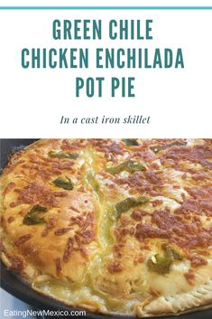 Green Chile Chicken Cheese Enchilada Pot Pie… in cast iron – Eating New Mexico Mexican Dishes, Mexican Food Recipes, New Recipes, Cooking Recipes, Favorite Recipes, Mexican Pot Pie Recipe, Chicken Cheese Enchiladas, Green Chili Recipes, Party