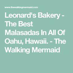 Leonard's Bakery - The Best Malasadas In All Of Oahu, Hawaii.  - The Walking Mermaid