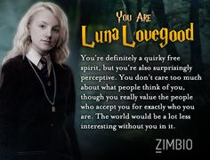 I took Zimbio's 'Harry Potter' personality quiz and I'm Luna Lovegood! Who are you?