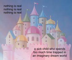 Im Losing My Mind, Lose My Mind, Trauma, Maladaptive Daydreaming, Vent Art, Dissociation, Pokemon, Sick Kids, Deep
