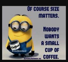 9 Glorious Clever Ideas: Coffee Wallpaper Colour coffee quotes mug.Black Coffee Homemade coffee sayings chalkboard. Minion Jokes, Minions Quotes, Funny Minion, Minion Pictures, Funny Pictures, Funny Quotes, Funny Memes, Humor Quotes, Qoutes