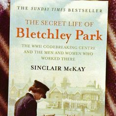 Finished reading The Secret Life of #Bletchley Park by Sinclair McKay - fascinating insight into their lives. #book #codebreaking July15